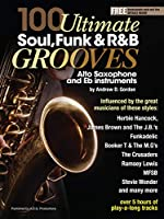 100 Ultimate Soul, Funk and R&B Grooves: For Alto Saxophone and Eb Instruments