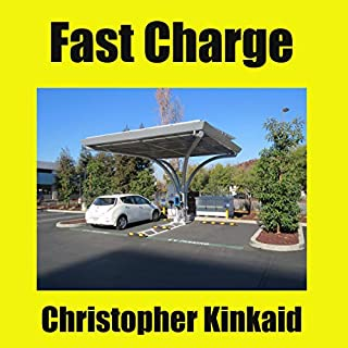 Fast Charge     How Quick Charge Infrastructure Will Unleash the Electric Car and Obsolete the Gasoline Engine              Written by:                                                                                                                                 Christopher Kinkaid                               Narrated by:                                                                                                                                 Al M. Rocca                      Length: 2 hrs and 49 mins     Not rated yet     Overall 0.0