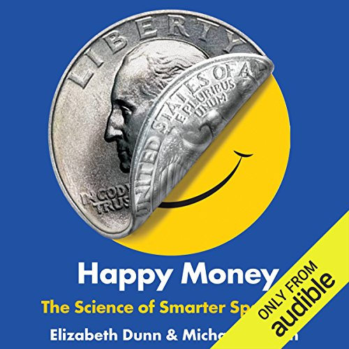 Happy Money     The Science of Smarter Spending              Auteur(s):                                                                                                                                 Elizabeth Dunn,                                                                                        Michael Norton                               Narrateur(s):                                                                                                                                 B.J. Harrison                      Durée: 5 h et 29 min     4 évaluations     Au global 4,5