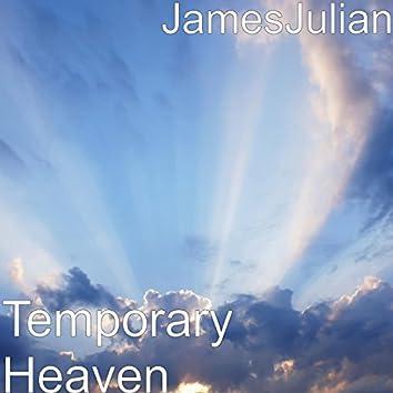 Temporary Heaven
