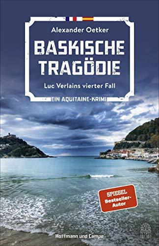 Baskische Tragödie: Luc Verlains vierter Fall (Ein Aquitaine-Krimi 4)