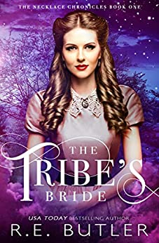 The Tribe's Bride (The Necklace Chronicles) by [R.E. Butler]