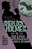 Sherlock Holmes vs. Dracula (Further Adventures of Sherlock Holmes Book 17) (English Edition)