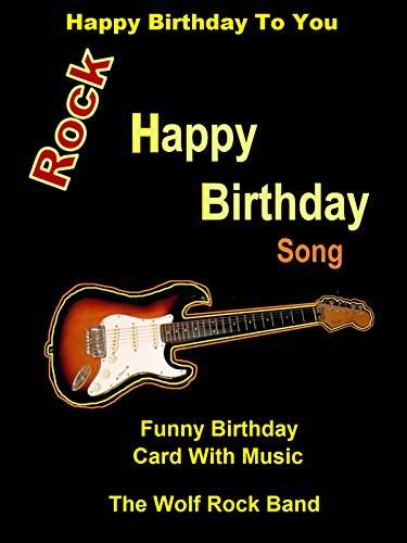 Happy Birthday To You - Rock Happy Birthday Song - Funny Birthday Card With Music - The Wolf Rock Band