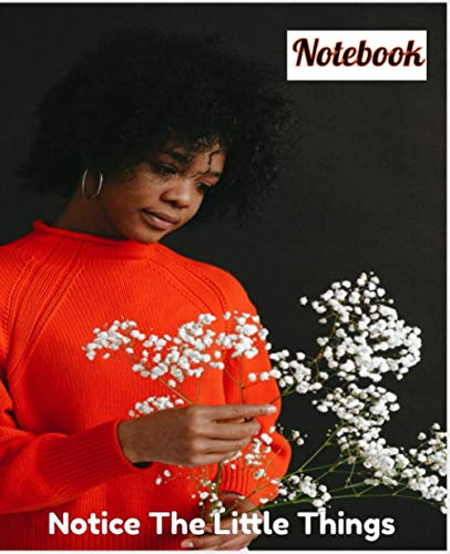 Notice The Little Things Full Cover Floral Notebook: Bright Colors With White Flowers. Take A look At The Complexities Of Simple Nature On A Notebook