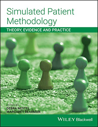 Simulated Patient Methodology: Theory, Evidence and Practice (English Edition)