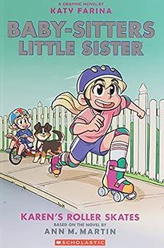 Karen s Roller Skates  Baby-sitters Little Sister Graphic Novel #2   A Graphix Book  Baby-Sitters Little Sister Graphix