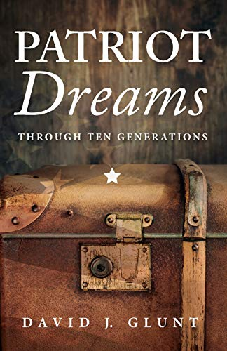 Patriot Dreams: Through Ten Generations