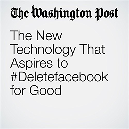 The New Technology That Aspires to #Deletefacebook for Good copertina