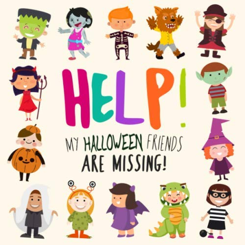 Help! My Halloween Friends Are Missing!: A Fun Where's Wally Style Book for 2-5 Year Olds