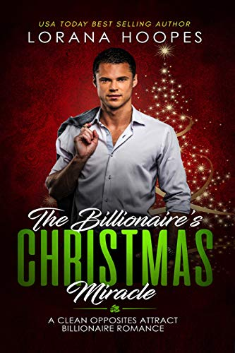 The Billionaire's Christmas Miracle (Inspirational Christian Romance): Sweet, Clean, Christian Billionaire Book (Sweet Billionaires 3)