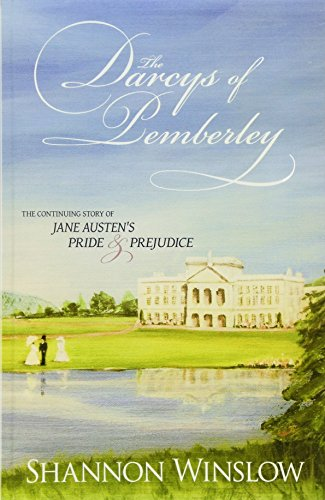 Download The Darcys of Pemberley: The Continuing Story of Jane Austen's Pride and Prejudice 0615517153