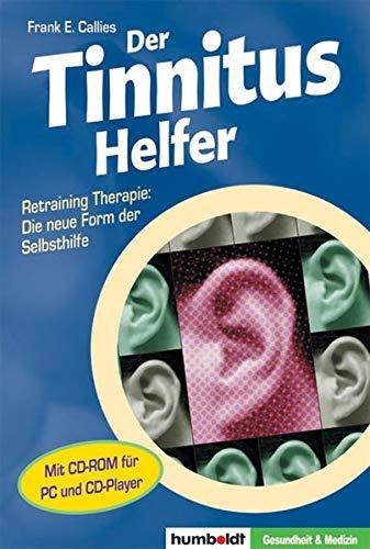 Der Tinnitus Helfer. Buch und CD-ROM: Retraining Therapie: Die neue Form der Selbsthilfe