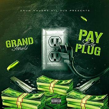 Pay Da Plug Grand Finale