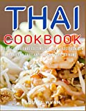Thai Cookbook: Traditional Thai Cuisine,Delicious Recipes from Thailand that Anyone Can Cook at Home