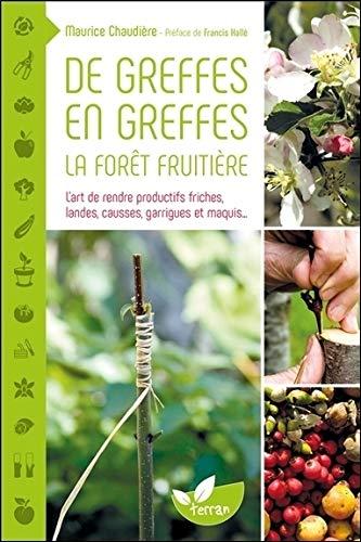 De greffes en greffes, la forêt fruitière