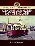 Yorkshire and North East of England (Regional Tramways) (English Edition)