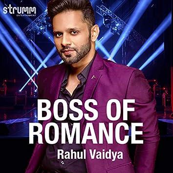 Boss of Romance - Rahul Vaidya