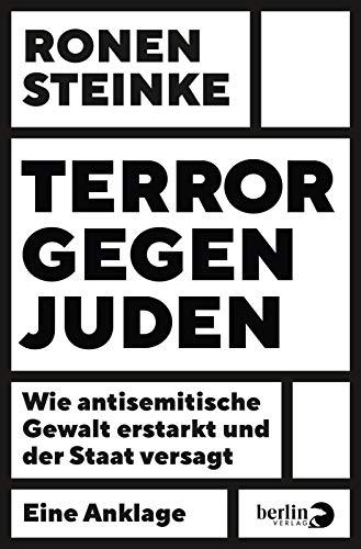 Terror gegen Juden: Wie antisemitische Gewalt erstarkt und der Staat versagt