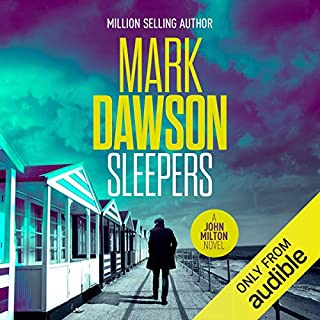 Sleepers     John Milton, Book 13              By:                                                                                                                                 Mark Dawson                               Narrated by:                                                                                                                                 David Thorpe                      Length: 9 hrs and 18 mins     268 ratings     Overall 4.5