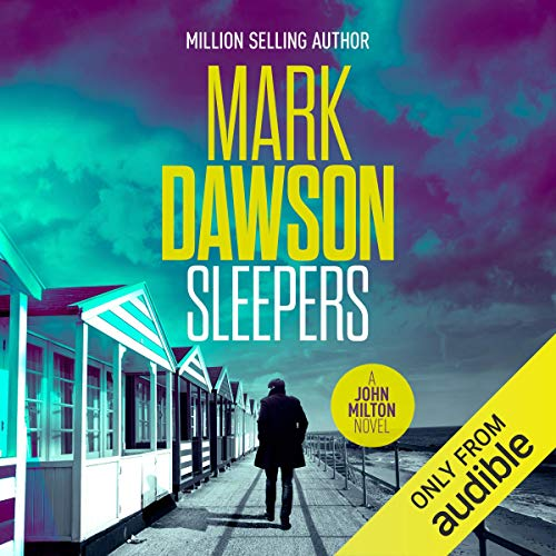 Sleepers     John Milton, Book 13              By:                                                                                                                                 Mark Dawson                               Narrated by:                                                                                                                                 David Thorpe                      Length: 9 hrs and 18 mins     130 ratings     Overall 4.5