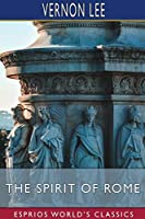 The Spirit of Rome (Esprios Classics)