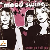 Come on Tell Me by Mood Swings