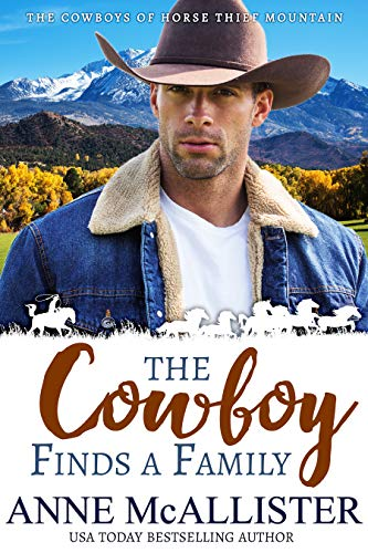 The Cowboy Finds a Family (Cowboys of Horse Thief Mountain Book 1) by [Anne McAllister]