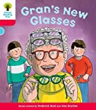 Oxford Reading Tree: Level 4: Decode and Develop Gran's New Glasses