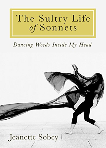 The Sultry Life of Sonnets: Dancing Words Inside My Head (English ...