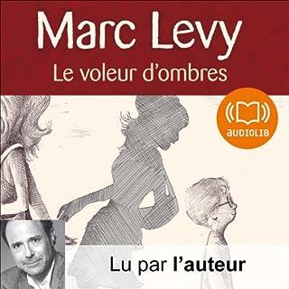 Le voleur d'ombres                    De :                                                                                                                                 Marc Levy                               Lu par :                                                                                                                                 Marc Levy                      Durée : 5 h et 23 min     40 notations     Global 4,4