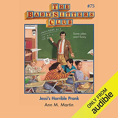 Jessi's Horrible Prank: The Baby-Sitters Club, Book 75