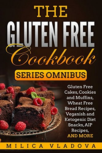 The Gluten Free Cookbook Series Omnibus: Gluten Free Cakes, Cookies and Muffins, Wheat Free Bread Recipes, Veganish and Ketogenic Diet Snacks, AIP Recipes, and more
