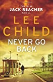 Never Go Back (Jack Reacher 18) by Child, Lee (2013) Hardcover