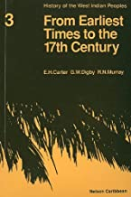 History of the West Indian Peoples - 1 From Earliest Times to the 17th Century