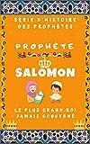 Prophète Salomon / Sulaiman (Alaihi Salam) - Le plus grand roi jamais gouverné: Prophète Bonne nuit Histoires du Coran pour les enfants musulmans