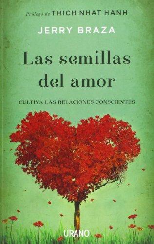 Las semillas del amor: Cultiva tus relaciones de forma consciente (Crecimiento personal)