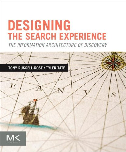 Designing the Search Experience: The Information Architecture of Discovery (English Edition)