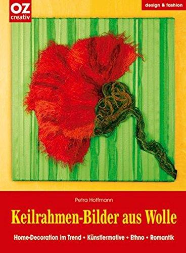 Keilrahmen-Bilder aus Wolle. Home-Decoration im Trend. Künstlermotive, Ethno, Romantik