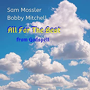 All For The Best - from Godspell (feat. Sam Mossler)