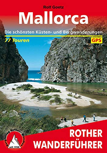 Mallorca: Die schönsten Küsten- und Bergwanderungen. 77 Touren. Mit...