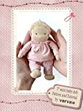 DIY sewing pattern and tutorial of a 7 inch (18 cm) Waldorf pocket Baby doll. Patterns of doll clothes as bonus! (Waldorf dolls patterns and tutorials by VARVA Book 2) (English Edition)