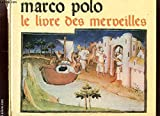 MARCO POLO - LE LIVRE DES MERVEILLES - LA FARANDOLE