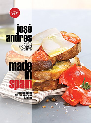 Made in Spain: Spanish Dishes for the American Kitchen: Spanish Dishes for...