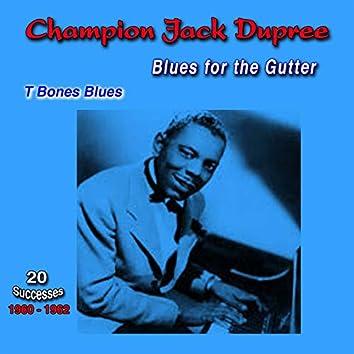 Blues for the Gutter, 1960-1962, (20 Successes) [T Bones Blues]