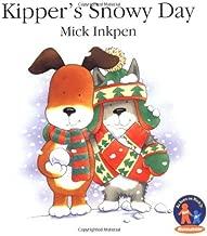 By Mick Inkpen - Kipper's Snowy Day (1999-08-03) [Paperback]