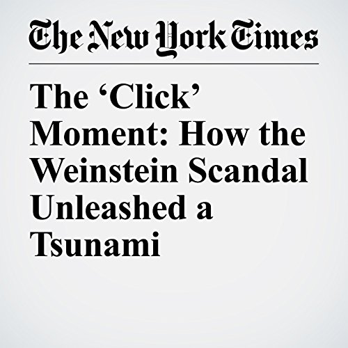 The 'Click' Moment: How the Weinstein Scandal Unleashed a Tsunami audiobook cover art