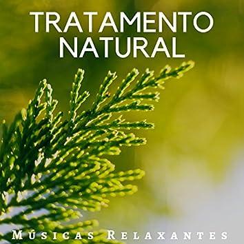 Tratamento Natural - Músicas Relaxantes Instrumental para Massagem, Reiki, Força Mental