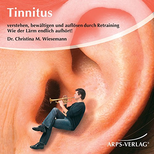 Tinnitus. Wie der Lärm endlich aufhört! audiobook cover art