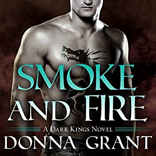 Smoke and Fire     Dark Kings, Book 9              By:                                                                                                                                 Donna Grant                               Narrated by:                                                                                                                                 Antony Ferguson                      Length: 10 hrs and 24 mins     357 ratings     Overall 4.6